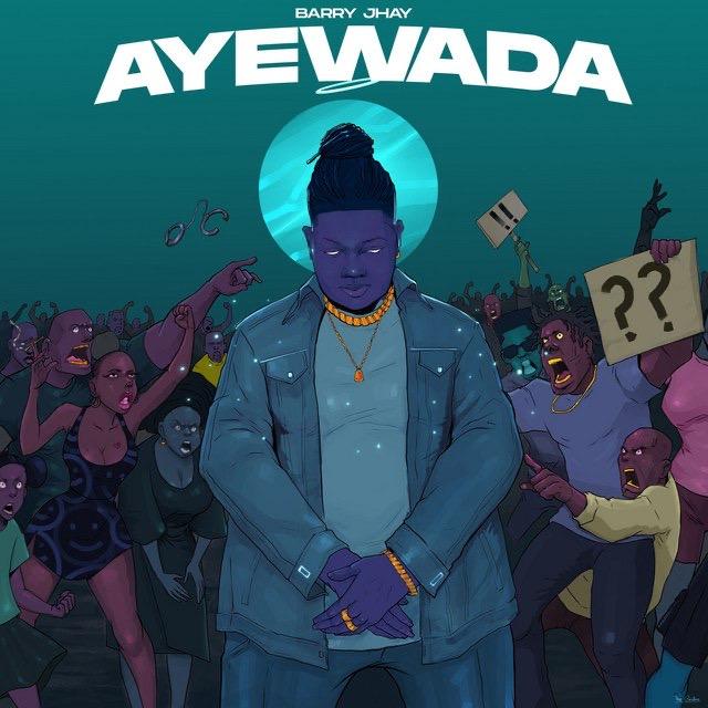 [Music] Barry Jhay – Ayewada