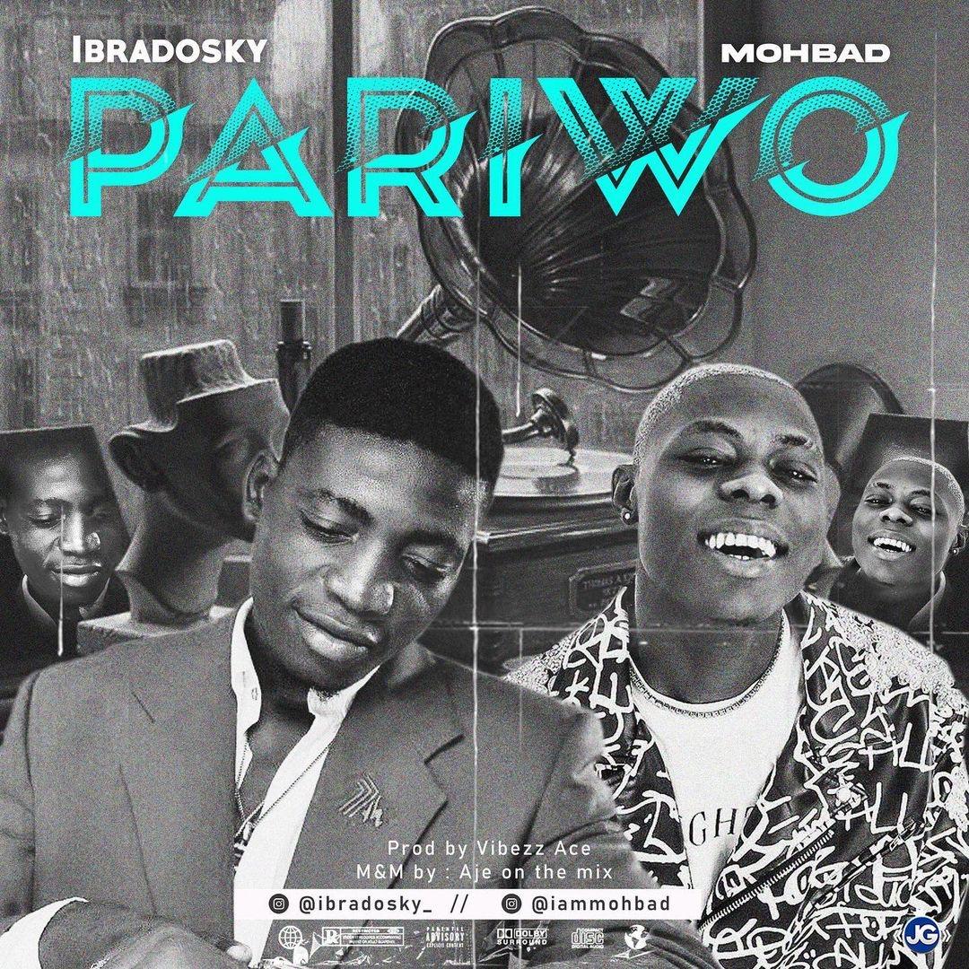 [Music] Ibradosky Ft. Mohbad – Pariwo