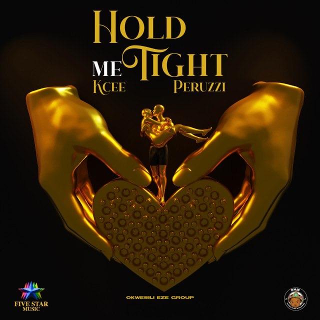 [Music] Kcee Ft. Peruzzi – Hold Me Tight