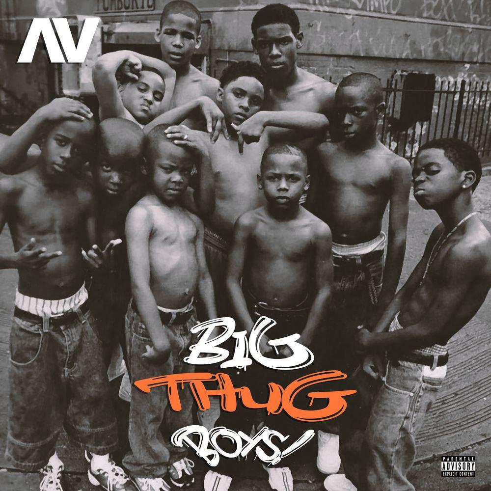 [Music] AV – Big Thug Boys