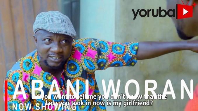 [Movie] Abani Woran – 2021 Yoruba Movie