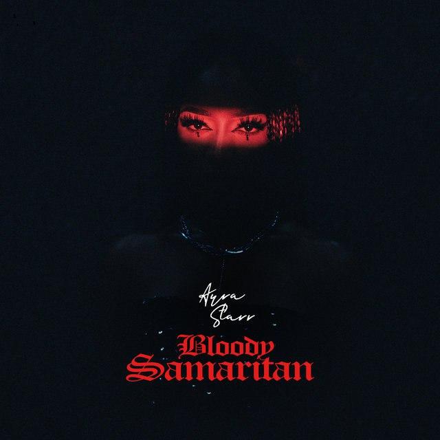 [Music] Ayra Starr – Bloody Samaritan