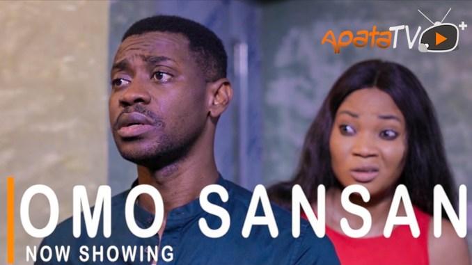 [Movie] Omo Sansan – 2021 Yoruba Movie