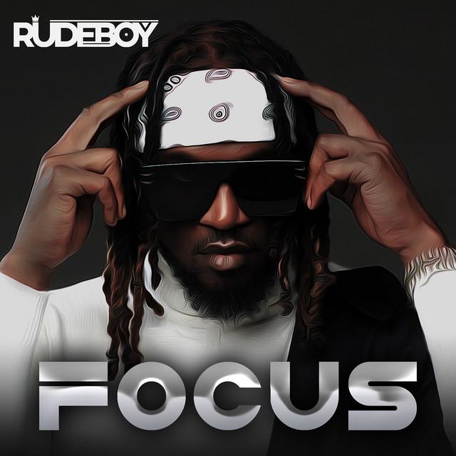 [Music] Rudeboy – Focus