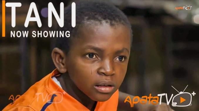 [Movie] Tani – 2021 Yoruba Movie